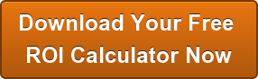 Download Your Free  ROI Calculator Now